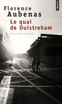 Le quai de Ouistreham - Florence Aubenas